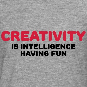 Creativity is intelligence having fun T-Shirts - Men's Premium Longsleeve Shirt