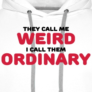 They call me weird Manches longues - Sweat-shirt à capuche Premium pour hommes