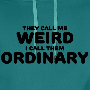 They call me weird Tee shirts - Sweat-shirt à capuche Premium pour hommes