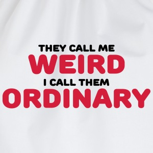 They call me weird Tee shirts - Sac de sport léger