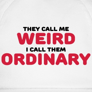 They call me weird Tee shirts - Casquette classique