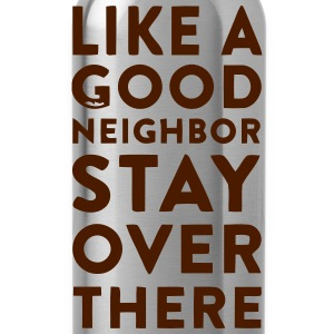 HOWEVER A GOOD NEIGHBOR - STAY ON YOUR PAGE T-Shirts - Water Bottle