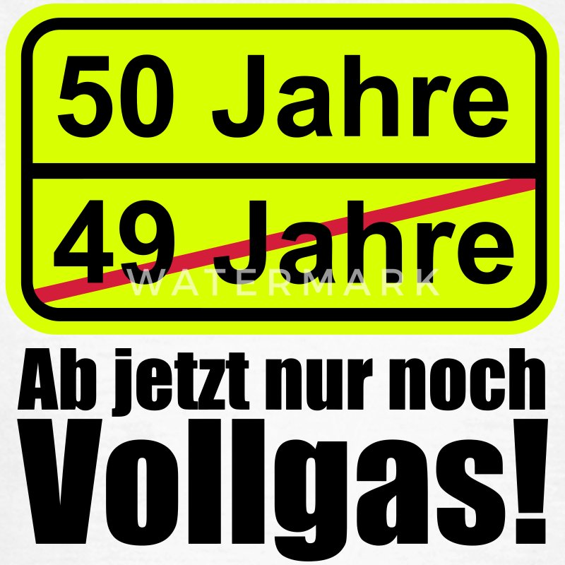 50 jahre lustiges schild 50 geburtstag t shirt spreadshirt. Black Bedroom Furniture Sets. Home Design Ideas