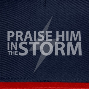 Praise Him in the Storm  T-Shirts - Snapback Cap
