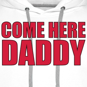 Come here daddy Tee shirts - Sweat-shirt à capuche Premium pour hommes