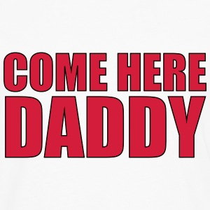 Come here daddy Tee shirts - T-shirt manches longues Premium Homme