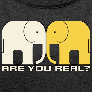 Are you real? - Frauen T-Shirt mit gerollten Ärmeln