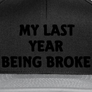 My last year being broke Sweaters - Snapback cap