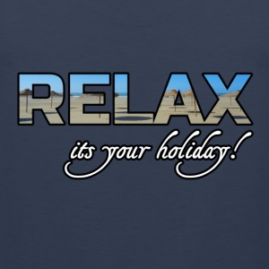 Relax - it's your holiday T-Shirts - Men's Premium Tank Top