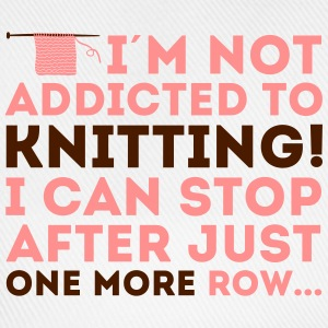 I'm not addicted to knitting! I can stop Topper - Baseballcap