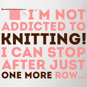 I'm not addicted to knitting! I can stop T-skjorter - Kopp