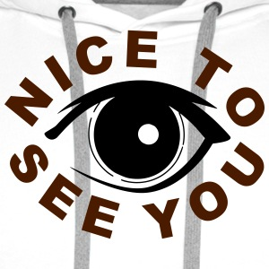 Nice to see you T-shirts - Mannen Premium hoodie
