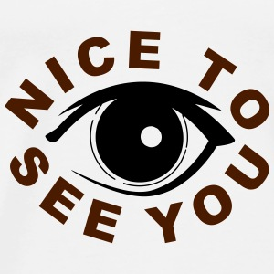 Nice to see you Tops - Camiseta premium hombre
