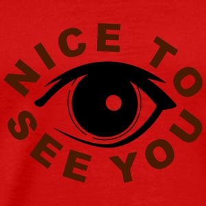 Nice to see you Tank Tops - Men's Premium T-Shirt