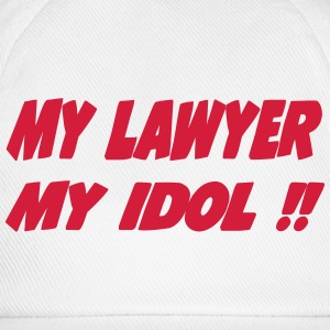 My lawyer My idol !! T-Shirts - Baseball Cap