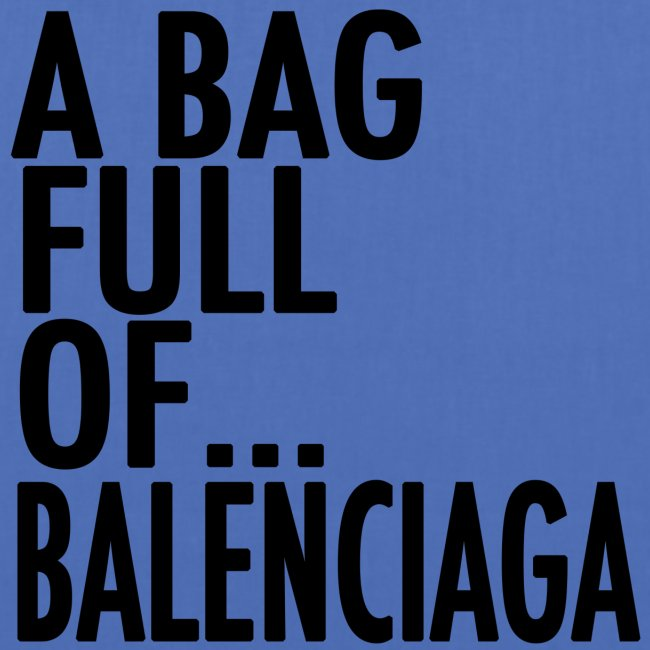 A Bag Full Of... BALENCIAGA (Black Font)