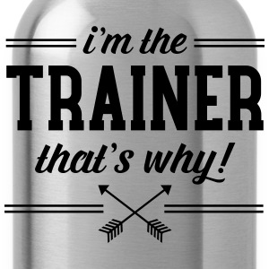 I\'m The Trainer - That\'s Why! Camisetas - Cantimplora