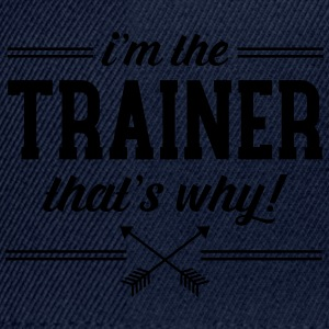 I\'m The Trainer - That\'s Why! Camisetas - Gorra Snapback