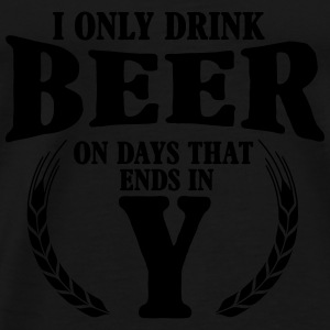 I only drink beer on days with y Toppe - Herre premium T-shirt