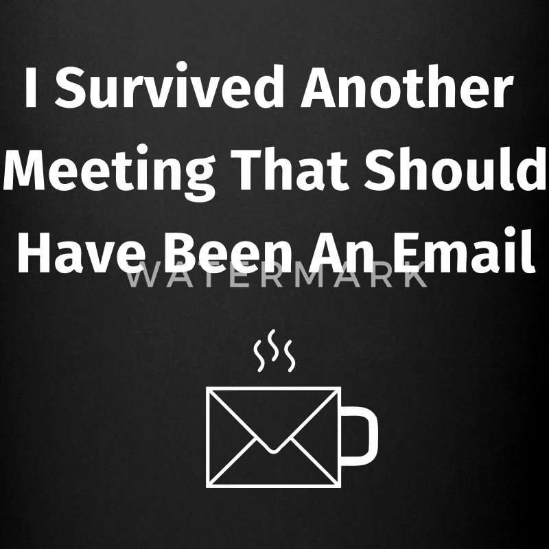 I Survived Another Meeting  Tassen & Zubehör - Tasse einfarbig
