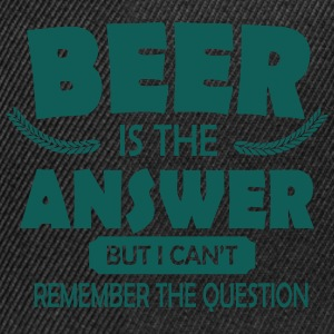 Beer is the answer T-skjorter - Snapback-caps