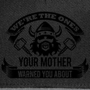 Wikinger - your mother warned you Magliette - Snapback Cap