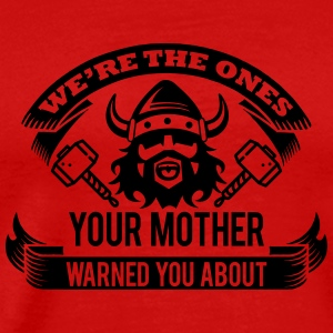 Wikinger - your mother warned you Tanktops - Mannen Premium T-shirt