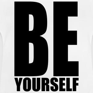 Be yourself Shirts - Baby T-Shirt