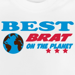 Best brat on the planet Shirts - Baby T-Shirt