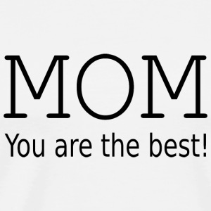 Mom you are the best! Bamser - Premium T-skjorte for menn