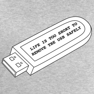 Life is too short to remove the USB safely - Men's Sweatshirt by Stanley & Stella