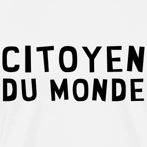 Citoyen du monde / People / Peace / Paix / Love  Aprons - Men's Premium T-Shirt