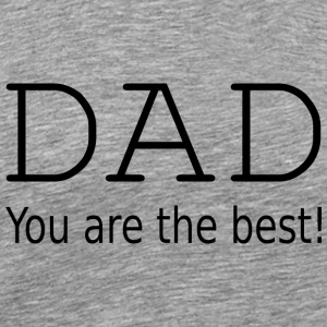 Dad you are the best ! Andet - Herre premium T-shirt