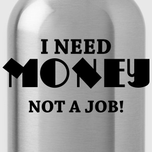 I need money - Not a job! Manches longues - Gourde