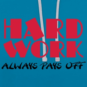 Hard work always pays off T-Shirts - Contrast Colour Hoodie