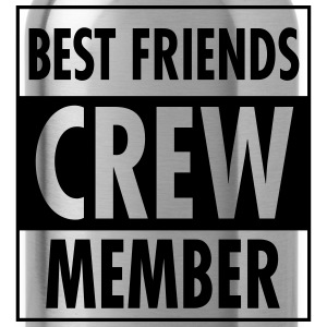 Best Friends Crew Member Magliette - Borraccia