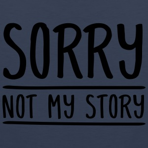 Sorry - Not My Story Camisetas - Tank top premium hombre