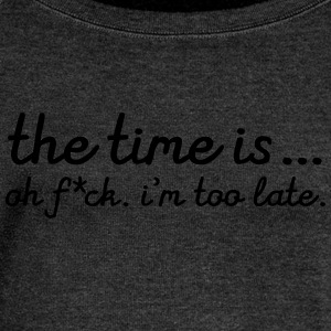 The Time Is... Oh F*CK. I\'m Too Late. T-shirts - Långärmad tröja med båtringning dam från Bella