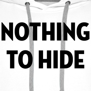 Nothing to Hide / Style / Mode / Swag / Vogue Shirts - Men's Premium Hoodie