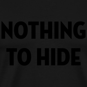 Nothing to Hide / Style / Mode / Swag / Vogue  Aprons - Men's Premium T-Shirt