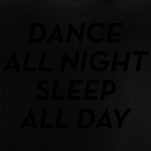 Dance All Night / Music / Party / Dancing / Musik Shirts - Baby T-Shirt