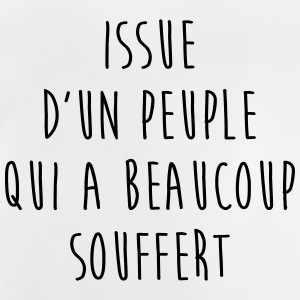Issue d'un Peuple qui a beaucoup souffert / Paix Tee shirts - T-shirt Bébé