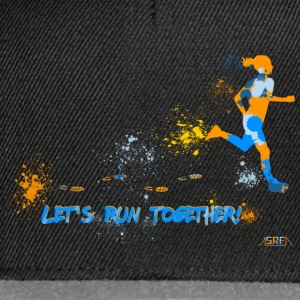 Let's run together! Tee shirts - Casquette snapback