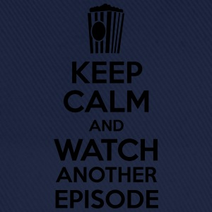 Keep calm and watch another episode Tee shirts - Casquette classique