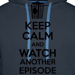 Keep calm and watch another episode Tee shirts - Sweat-shirt à capuche Premium pour hommes