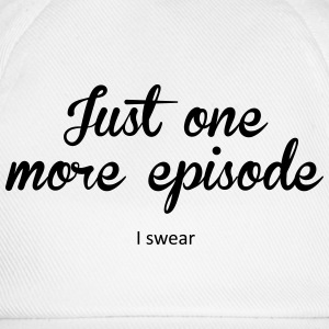Just one more episode Tee shirts - Casquette classique