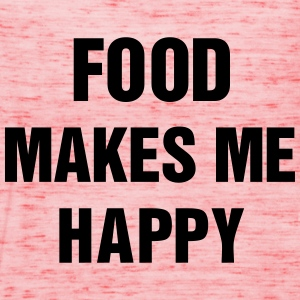 Food makes me happy T-Shirts - Women's Tank Top by Bella