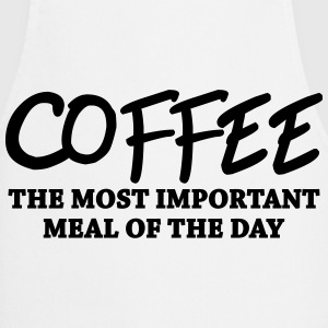 Coffee - the most important meal T-Shirts - Cooking Apron