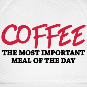 Coffee - the most important meal Mugs & Drinkware - Baseball Cap
