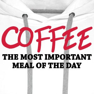 Coffee - the most important meal Mugs & Drinkware - Men's Premium Hoodie